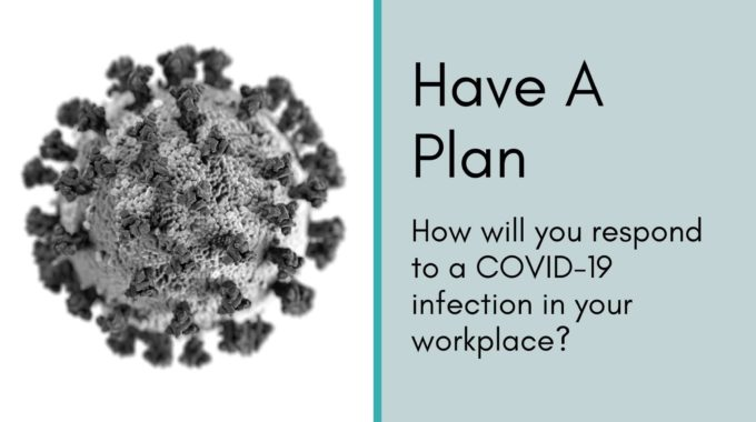 Your Business Has A COVID-19 Case — What Now?